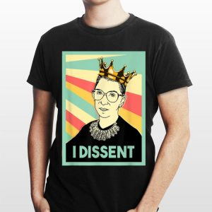 Notorious Rbg I Dissent Politic shirt