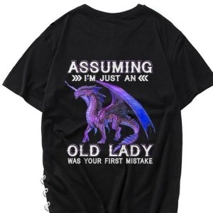 Premium Dragon Assuming I'm Just An Old lady Was Your First Mistake shirt