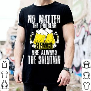 Quote about beer t for Internaltional beer day 2019 shirt