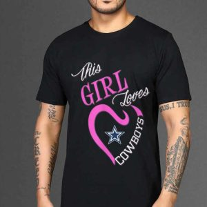 The best trend This Girl Loves Dallas Cowboy shirt