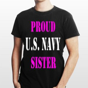 US Navy Proud US Navy Sister shirt