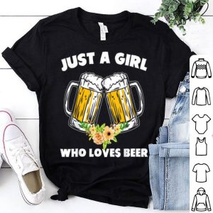Womens Just A Girl Who Loves Beer Beer Lover shirt