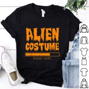 Funny Alien Costume Loading Please Wait Halloween Funny shirt