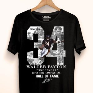 34 Walter Payton Sweetness Super Bowl Champion Hall Of Fame Signature shirt