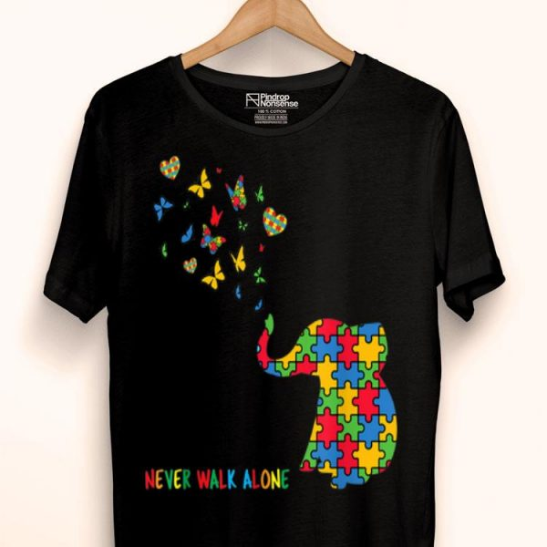Autism Awareness Elephant Never Walk Alone shirt