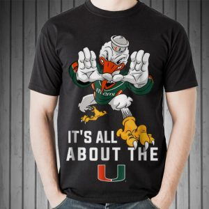 Awesome It's All About The Miami Hurricanes shirt 1