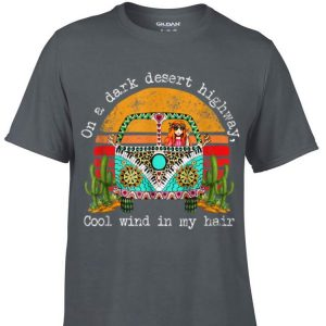 Awesome On A Dark Desert Higway Cool Wind In My Hair Hippie Girl Vintage shirt