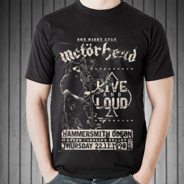 Awesome One Night only Motorhead Live And Loud shirt
