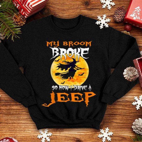Funny My Broom Broke So Now I Drive A Jeep Halloweens shirt