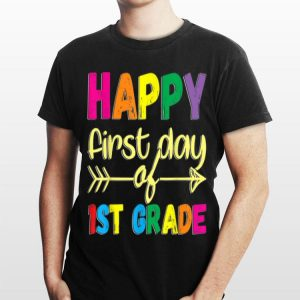 Happy First Day of 1st Grade T Back to School shirt