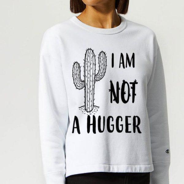 I Am Not A Hugger Cactus Not A Hugger shirt