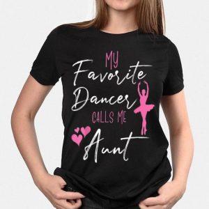 My Favorite Dancers Call Me Aunt shirt