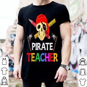 Nice Pirate Teacher Funny Halloween Skull Adult Gift shirt