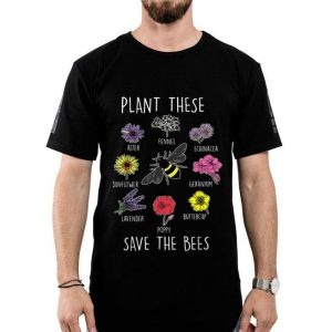 Plant These Save Bees Beekeeper Apiarist shirt