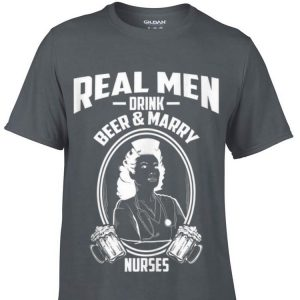 Real Men Drink Beer And Marry Nurses sweater