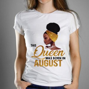 This Queen Was Born In August Black Women shirt