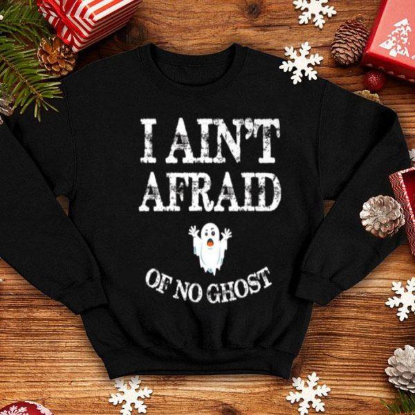 Top Halloween I Ain't Afraid Of No Ghost shirt