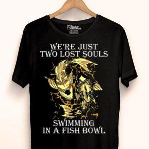 We're Just Two Lost Souls Swimming In A Fish Bowl Yang Ying Fish shirt