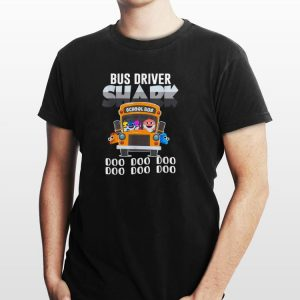 Awesome Bus Driver Shark School Doo Doo Doo shirt