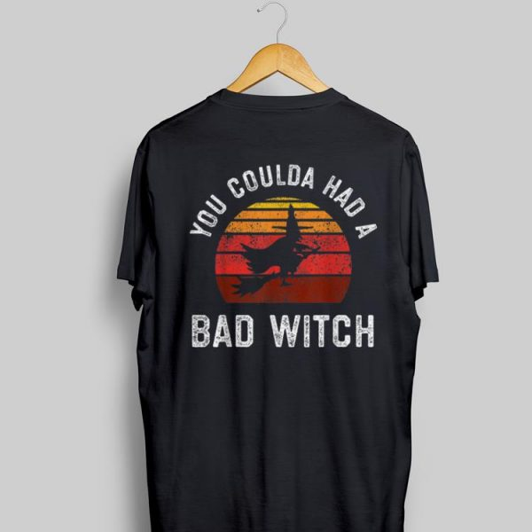 Awesome You Coulda Had a Bad Witch Vintage shirt
