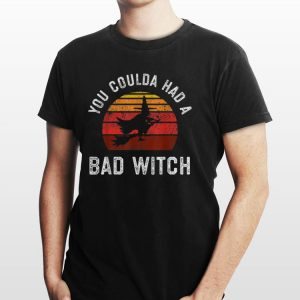 Awesome You Coulda Had a Bad Witch Vintage shirt 1
