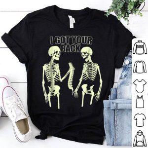Hot I Got Your Back Funny Skull And Skeleton shirt