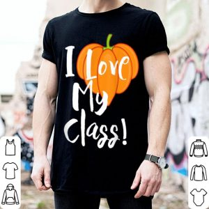 Hot I Love My Class - Fall Or Halloween Teacher shirt