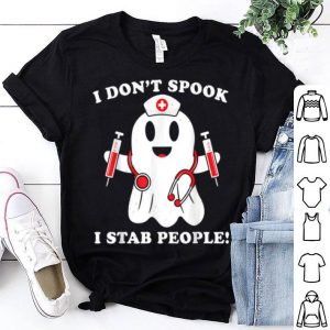 Hot Nurse Halloween Costume Ghost I Dont Spook Stab People shirt