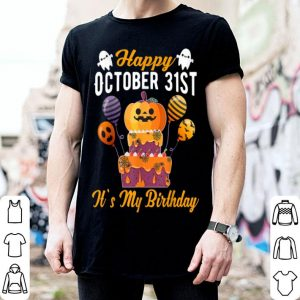 Nice Happy October 31st It's My Birthday Funny Halloween shirt