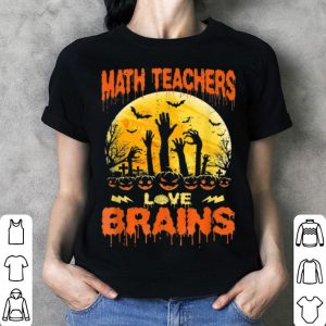 Nice Math Teachers Love Brainss Zombie School Halloween shirt