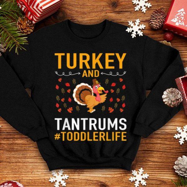 Original Thanksgiving - Turkey And Tantrums Toddler Life shirt