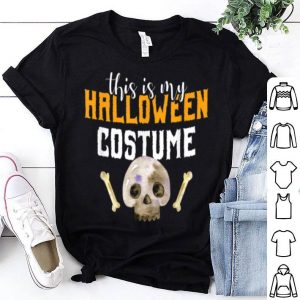 This Is My Halloween Costume Funny Lazy Gift shirt