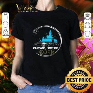 Nice Disney Chewie we're home Star Wars shirt