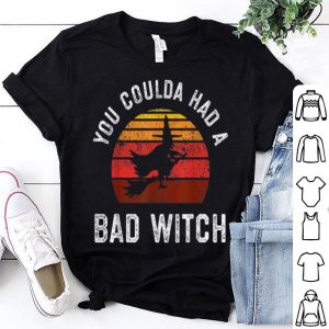 Official You Coulda Had a Bad Witch, Retro Style Vintage Halloween shirt