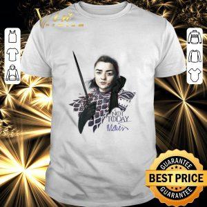 Premium Maisie Williams Signature Game Of Thrones Arya Stark Not Today shirt