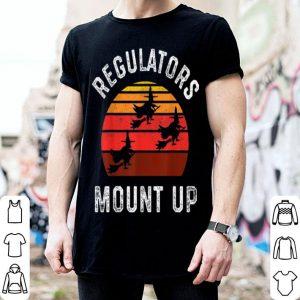 Premium Regulators Mount Up, Funny Halloween Witch shirt