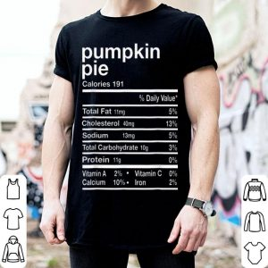 Premium Womens Funny Pumpkin Pie Nutrition Facts Thanksgiving Gift shirt