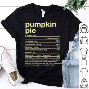 Top Funny Pumpkin Pie Nutrition Facts Thanksgiving Matching shirt