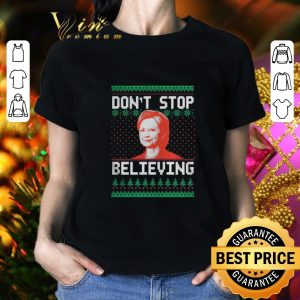 Cool Hillary Clinton don't stop believing ugly Christmas shirt