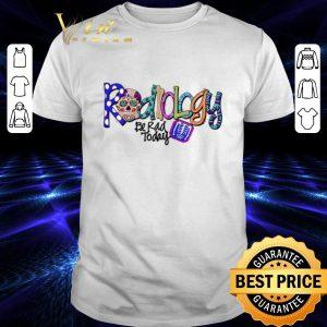 Cool Sugar skull radiology be rad today shirt