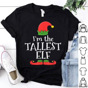 Hot Tallest Elf for Matching Family Group shirt