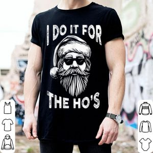 Nice I Do It For The Hos Funny Christmas Santa Cool Sun Glasses shirt