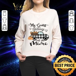 Nice My Greatest Blessings call me Mimi shirt