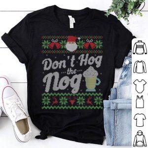 Official Funny Eggnog Hog the Nog Ugly Sweater Christmas shirt