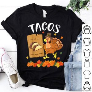 Official Turkey Pilgrim Eat Tacos Save Turkey Thanksgiving Thankful shirt