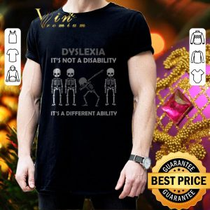 Nice Dabbing skeleton Dyslexia it's a different ability shirt 2