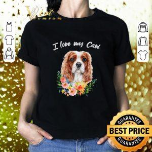 Nice I Love My Cavi Cavalier King Charles Spaniel shirt
