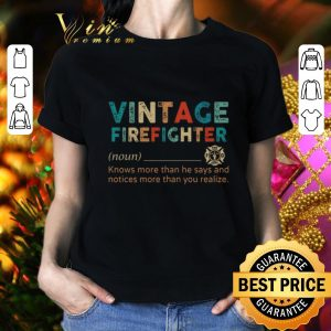 Nice Vintage Firefighter definition knows more than he says notices shirt