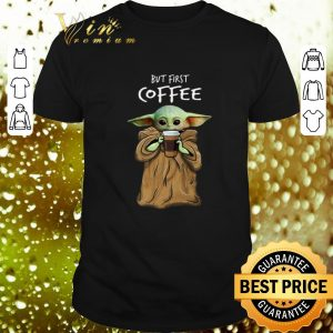 Official Baby Yoda but first coffee The Mandalorian shirt