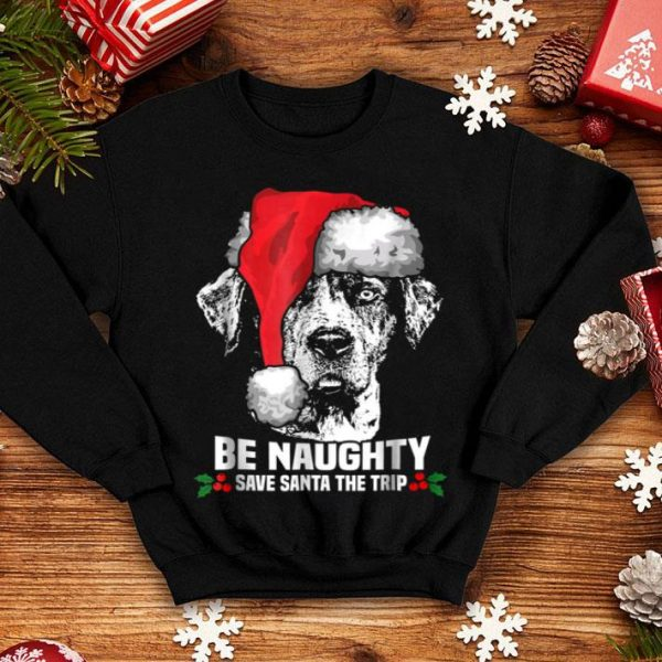 Official Be Naughty Save Santa Catahoula Cur Xmas sweater